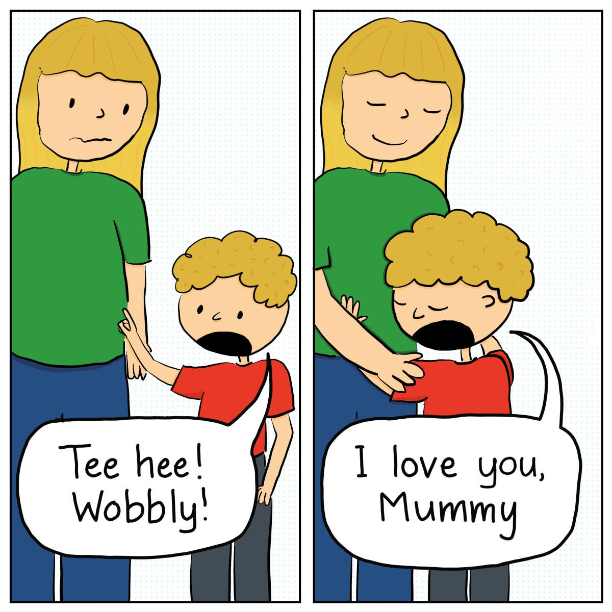 """A cartoon of a child poking his mother's belly and saying """"Tee tee! Wobbly!"""" then the next frame has the same child hugging his mother and saying """"I love you, Mummy"""""""