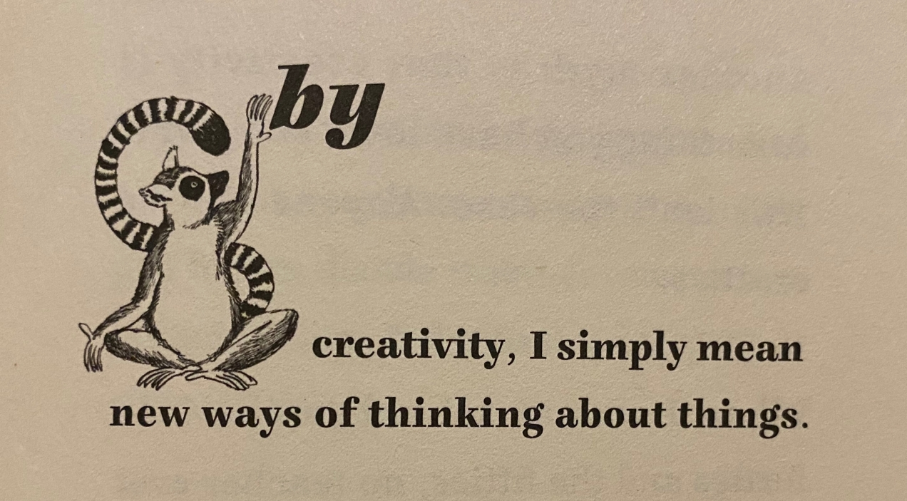"""By creativity, I simply mean new ways of thinking about things."" - John Cleese"